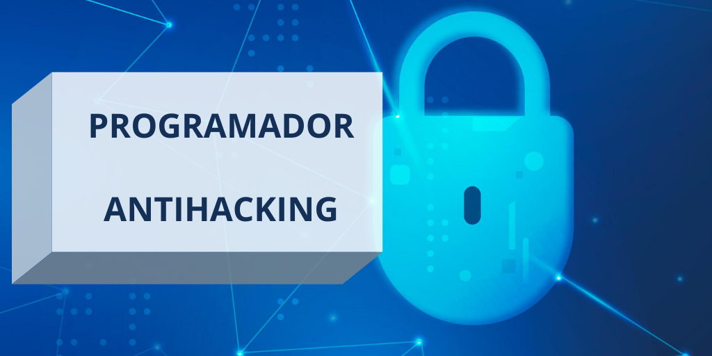CURSO SUPERIOR PROGRAMADOR ANTIHACKING